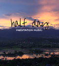 Half A Day Of Meditation Music