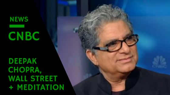 Deepak Chopra, Wall Street, And Meditation