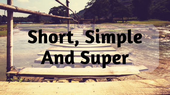 Short, Simple And Super