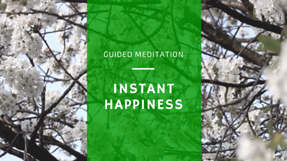 Instant Happiness Guided Meditation