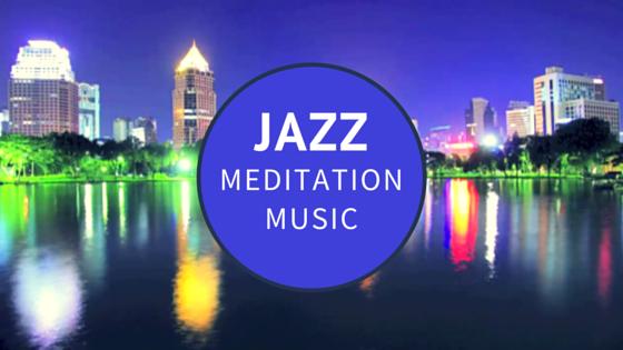 Jazz Meditation Music